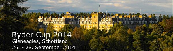 Ryder Cup 2014 im schottischen Gleneagles